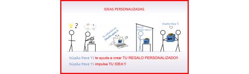IDEAS PERSONALIZADAS YA REALIZADAS
